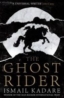 The Ghost Rider: Book by Ismail Kadare