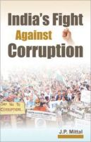 India's Fight Against Corruption:Book by Author-J. P. Mittal