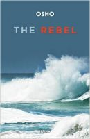 THE REBEL: Book by OSHO