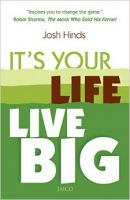 It's Your Life, Live Big: Book by Josh Hinds