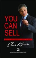 You Can Sell : Results Are Rewarded,Efforts Are'nt:Book by Author-Shiv Khera