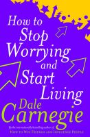 How To Stop Worrying And Start Living (English) (Paperback): Book by Dale Carnegie