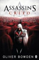 Assassin's Creed: Brotherhood: Book by Oliver Bowden