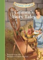 Grimm's Fairy Tales: Book by Jacob Grimm , Wilhelm Grimm , Eric Freeberg