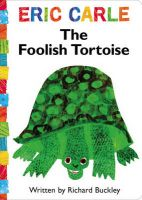The Foolish Tortoise: Book by Eric Carle