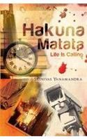 Hakuna Matata: Life Is Calling:Book by Author-Srinivas Yanamandra