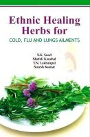 Ethnic Healing Herbs For Cold Flu and Lung Ailments: Book by S. K. Sood Shefali kausal Suresh Kumar T. N. Lakhanpal