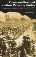 Communalism and Indian Princely States: Travancore, Baroda and Hyderabad in the 1930s: Book by Dick Kooiman