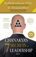 Chanakyas 7 Secrets of Leadership (English) (Paperback): Book by D. Sivanandhan, Radhakrishnan Pillai