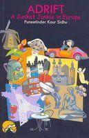 ADRIFT (A Junket Junkie in Europe): Book by Puneetinder Kaur Sidhu