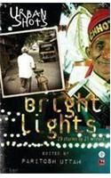 Urban Shots: Bright Lights:Book by Author-Uttam Paritosh
