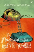 The Magician Who Lost His Wallet (English): Book by Gautam Acharya