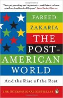 The Post-American World: and the Rise of the Rest: Book by Fareed Zakaria