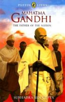 Mahatma Gandhi : The Father of the Nation - Puffin Lives, (PB):Book by Author-S. S. Gupta