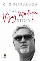 The Vijay Mallya Story: Book by K. Giriprakash