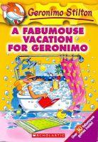A Fabumouse Vacation for Geronimo: Book by Geronimo Stilton