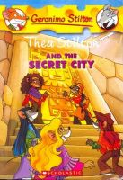 Geronimo Stilton: Thea Stilton And The Secret City: Book by Geronimo Stilton