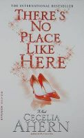 There's No Place Like Here: Book by Cecelia Ahern