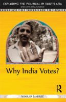 Why India Votes? (Exploring the Political in South Asia): Book by Mukulika Banerjee