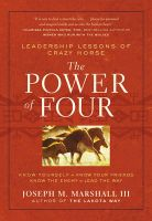 The Power of Four: Leadership Lessons of Crazy Horse: Book by Joseph M. Marshall, III