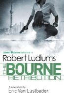 Robert Ludlums The Bourne Retribution: Book by Ludlum  Robert & Lustbader