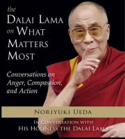 Dalai Lama on What Mateers Most: Conversations on Anger, Compassion, and Action: Book by His Holiness The Dalai Lama