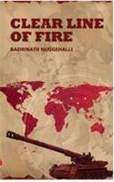 Clear Line of Fire: Book by Badrinath Nuggehalli