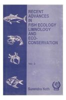 Recent Advances in Fish Ecology Limnology and Eco Conservation Vol 03: Book by Nath, Surendra