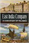 The East India Company 1765-1858: Case Study of Palamau: Book by G. Ambastha