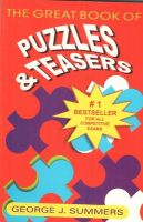 The Great Book Of Puzzles & Teasers: Book by George J. Summers