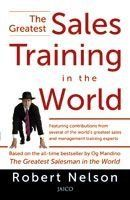 The Greatest Sales Training in the World: Book by Robert Nelson