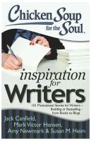 chicken Soup for the Soul Inspiration for Writers: Book by Canfield  Jack