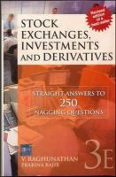 Stock Exchanges, Investments and Derivatives: Straight Answers to 250 Nagging Questions: Book by V. Raghunathan