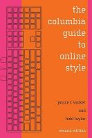 The Columbia Guide to Online Style: Book by Janice R. Walker