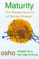 Maturity: Responsibility Being on:Book by Author-Osho