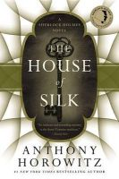 The House of Silk: A Sherlock Holmes Novel: Book by Anthony Horowitz