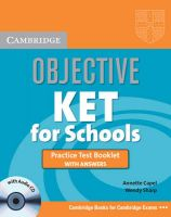 Objective KET for Schools Practice Test Booklet with answers with Audio CD: Book by Annette Capel , Wendy Sharp