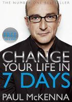 Change Your Life In Seven Days:Book by Author-Paul Mckenna