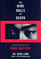 The Nine Halls of Death: Ninja Secrets of Mind Mastery: Book by Haha Lung