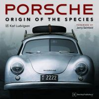 Porsche: Origin of the Species: Book by Karl Ludvigsen