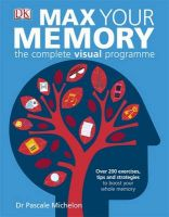 Max Your Memory: Book by Pascale Michelon