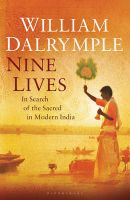 Nine Lives: In Search of the Sacred in Modern India: Book by William Dalrymple