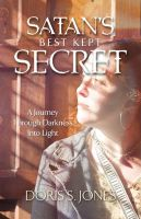 Satan's Best Kept Secret: Book by Doris S Jones