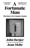 A Fortunate Man: The Story of a Country Doctor: Book by John Berger
