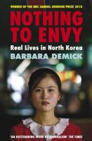 Nothing to Envy: Real Lives in North Korea: Book by Barbara Demick
