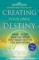 CREATING YOUR OWN DESTINY: Book by Patrick Snow