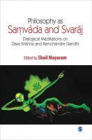 Philosophy as Samvad and Swaraj: Dialogical Meditations on Daya Krishna and Ramchandra Gandhi