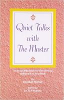 Quiet Talks with the Master:Book by Author-Satya Pal Ruhela