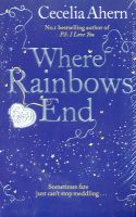 Where Rainbows End: Book by Cecelia Ahern