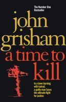 A Time to Kill: Book by John Grisham